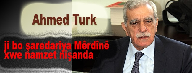 Ahmed Turk ji bo şaredariya Mêrdînê xwe namzet nîşanda