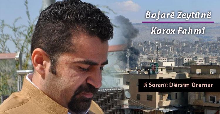 Bajarê Zeytûnê | Karox Fahmî