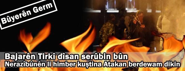Bajarên Tirkiyê dîsa serûbin bûn. Nerazîbûna li hember kuştina Atakan berdewam dikin