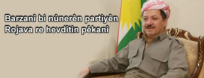 Barzanî bi nûnerên partiyên Rojava re hevdîtin pêkanî