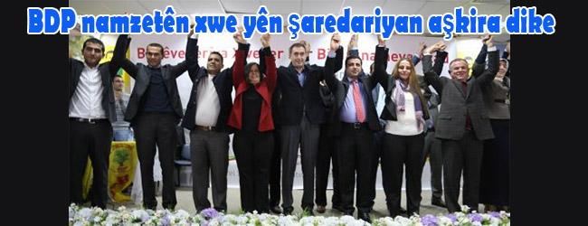 BDP namzetên xwe yên şaredariyan aşkira dike