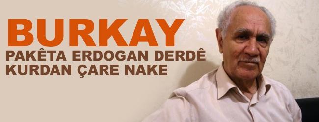 Burkay: Pakêta Erdogan Derdê Kurdan Çare Nake