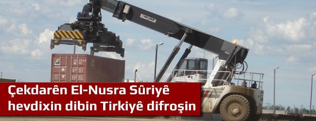 Çekdarên El-Nusra Sûriyê hevdixin dibin Tirkiyê difroşin
