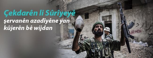 Çekdarên li Sûrîyeyê: şervanên azadîyêne yan kûjerên bê wijdan