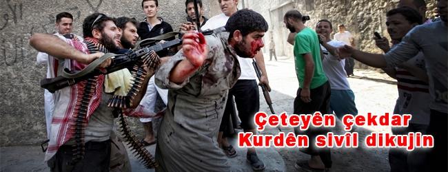 Çeteyên çekdar Kurdên sivîl dikujin
