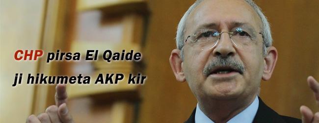 CHP pirsa El Qaîde ji hikûmeta AKP'ê kir