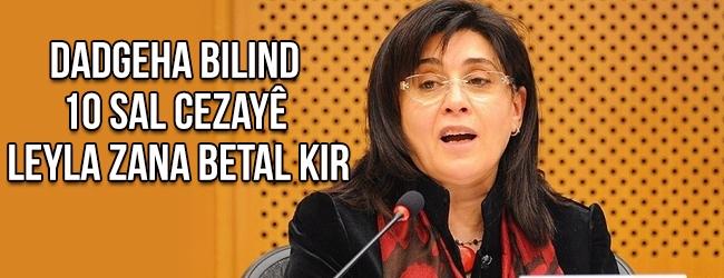 Dadgeha Bilind 10 sal cezayê Leyla Zana betal kir