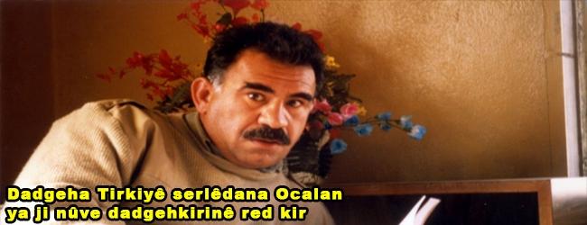 Dadgeha Tirkiyê serlêdana Ocalan ya ji nûve dadgehkirinê red kir