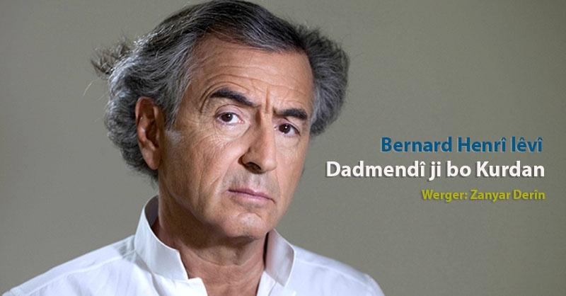 Dadmendî ji bo Kurdan | Bernard Henrî Lêvî
