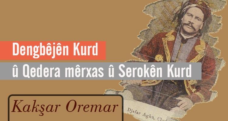 Dengbêjên Kurd û qedera Mêrxas û Serokên Kurd