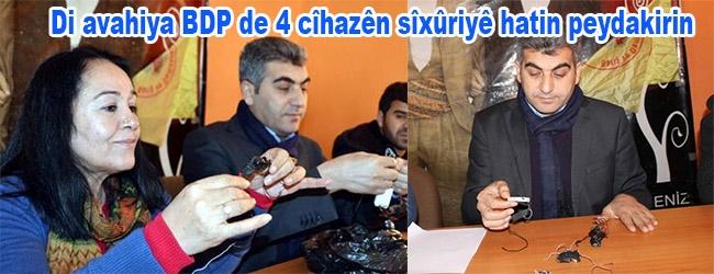 Di avahiya BDP de 4 cîhazên sîxûriyê hatin peydakirin