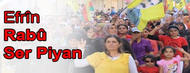 Efrîn rabû ser piyan!