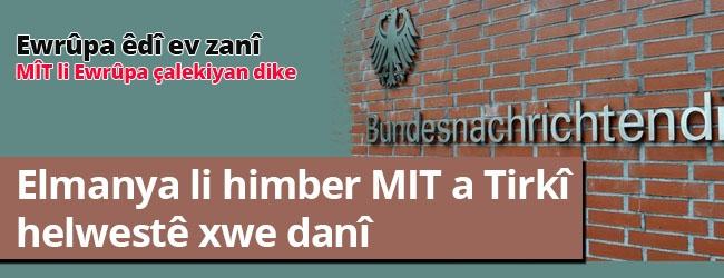 Elmanya li himber MIT a Tirkî helwestê xwe danî