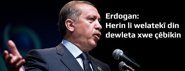 Erdogan: Herin li welatekî din dewleta xwe çêbikin