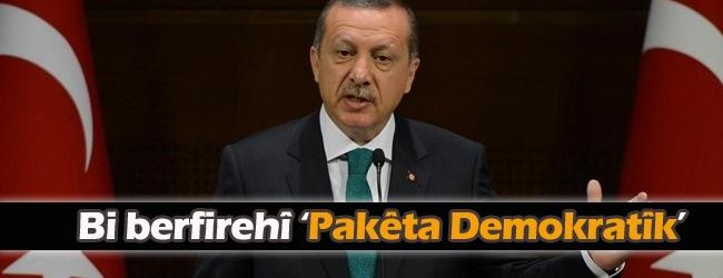 Erdogan Pakêta Demokratik ragihand