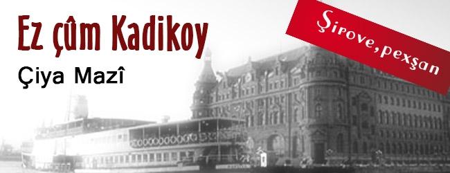 Ez çûm Kadikoy