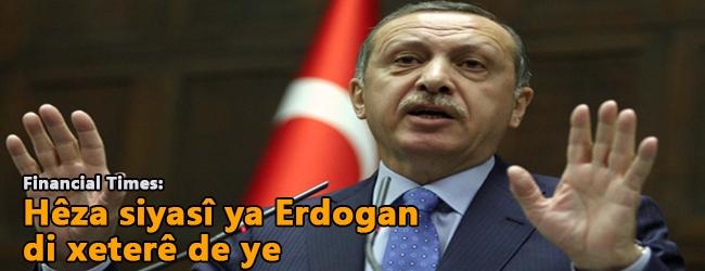 Financial Times: Hêza siyasî ya Erdogan di xeterê de ye