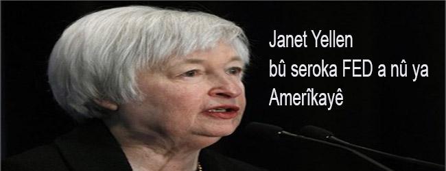 Janet Yellen bû seroka nû ya FED'a Amerîkayê