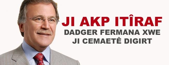 Ji AKP itîraf: Dadger fermana xwe ji cemaetê digirt