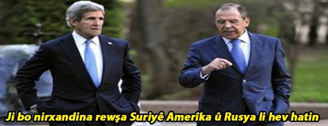 Ji bo nirxandina rewşa Suriyê Amerîka û Rusya li hev hatin
