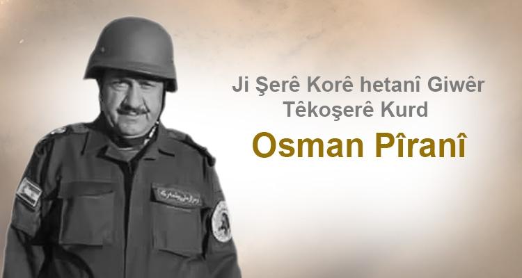 Ji Şerê Korê hetanî Giwêr têkoşerê Kurd OSMAN PÎRANÎ