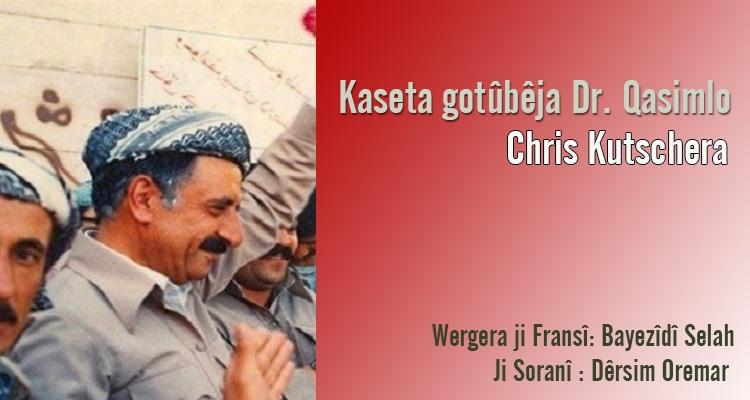 Kaseta gotubêja Dr. Qasimlo | Chris Kutschera