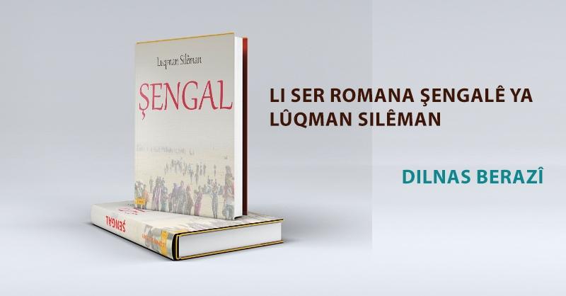 Li ser Romana ŞENGAL ê ya Lûqman Silêman