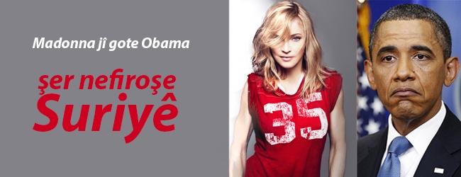 Madonna jî gote Obama şer nefiroşe Suriyê