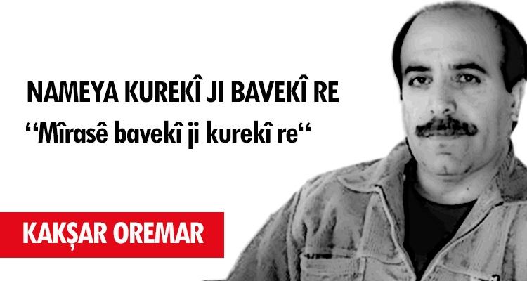 """Nameya Kurekî ji bavekî re """"Mîrasê bavekî ji Kurekî re """""""