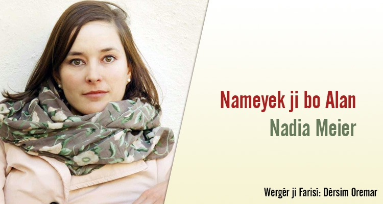 Nameyek ji bo Alan; `Alanê xweşewîst`   Nadia Meier
