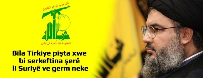 Nasrallah: Bila Tirkiye pişta xwe bi serkeftina şerê li Suriyê ve germ neke