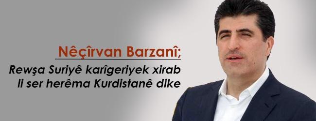 Nêçîrvan Barzanî: Rewşa Suriyê karîgeriyek xirap li ser herêma Kurdistanê dike