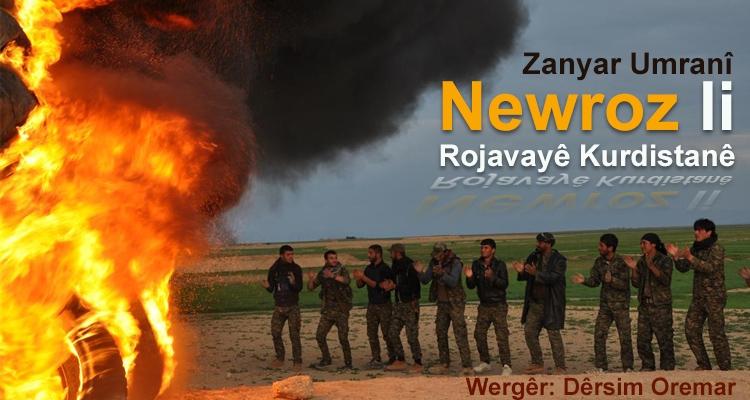 Newroza Rojavayê Kurdistan   Zanyar Umranî