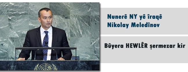 Nikolay Meledinov nûnerê YN yê iraqê bûyera Hewlêrê şermezar kir