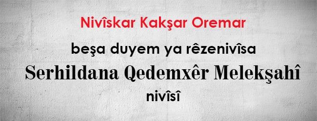 Nivîskar Kakşar Oremar beşa duyem ya rêzenivîsa Serhildana Qedemxêr Melekşahî nivîsî