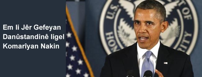 Obama: Em li Jêr Gefeyan Danûstandinê ligel Komarîyan Nakin