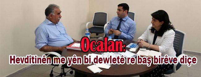 Ocalan: Hevdîtinên me yên bi dewletê re baş birêve diçe