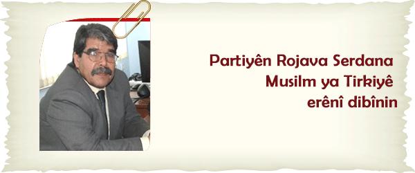 Partiyên Rojava serdana Muslim ya Tirkiyê erênî dibînin