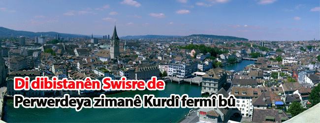 Perwerda zimanê Kurdî li Zurîxê dê bi awayekî fermî bête dayîn