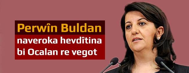 Perwîn Buldan naveroka hevdîtina bi Ocalan re vegot