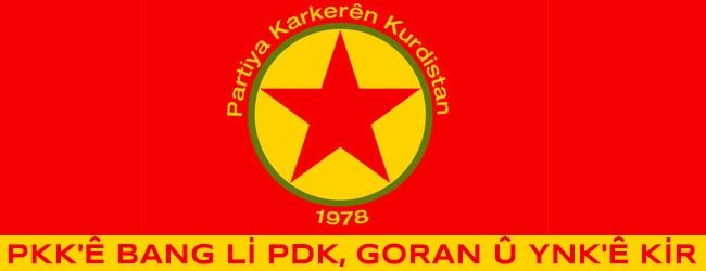 PKK'ê bang li PDK, Goran û YNK'ê kir