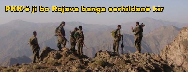 PKK'ê ji bo Rojava banga serhildanê kir