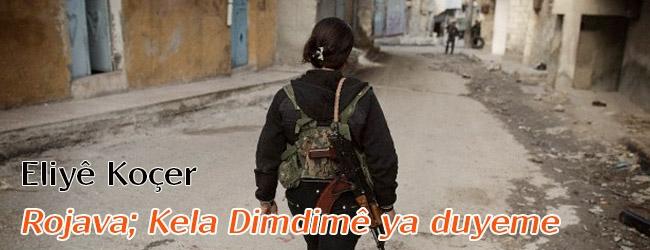 Rojava; Kela Dimdimê ya duyeme