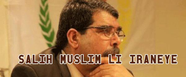 Salih Muslim li Îranê ye
