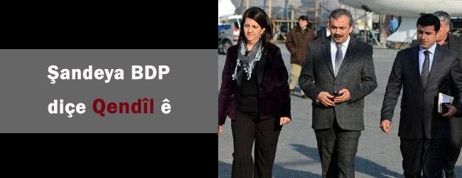 Şandeke BDP'ê diçe Qendîlê