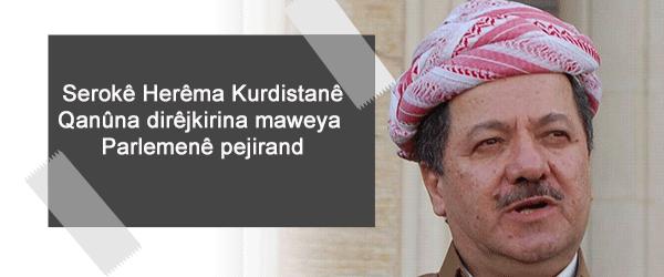 Serokê herêma Kurdistanê qanûna dirêjkirina maweya parlemana Kurdistanê pejirand