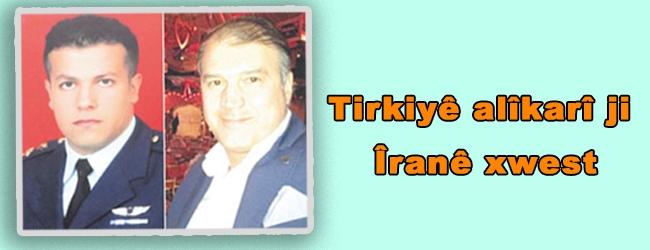 Tirkiyê alîkarî ji Îranê xwest