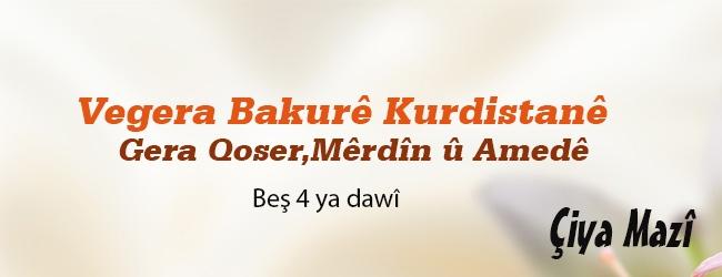 Vegera Bakurê Kurdistanê – Beş 4