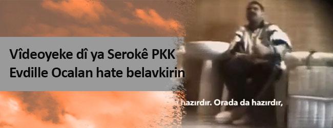Vîdeoyeke dî ya Serokê PKK Evdille Ocelan hate belavkirin