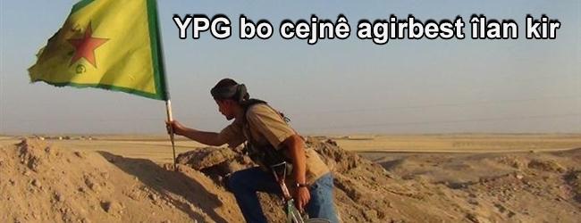 YPG bo cejnê agirbest îlan kir